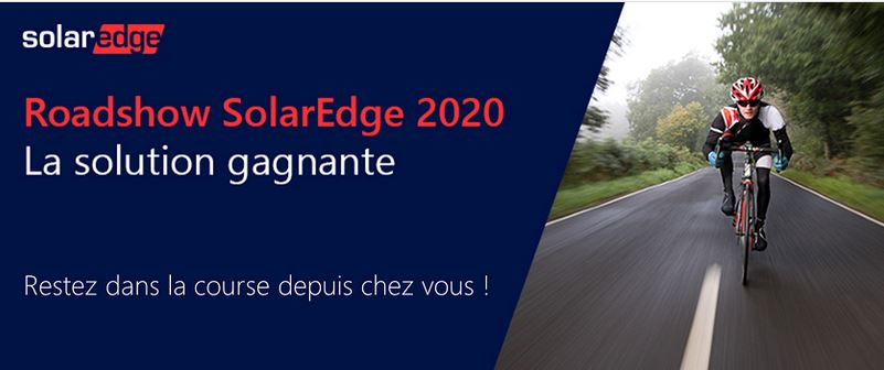 Le Roadshow SolarEdge 2020 passe en ligne