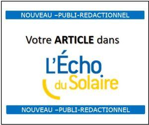Nouveau : votre publi-rédactionnel dans l'Echo du Solaire